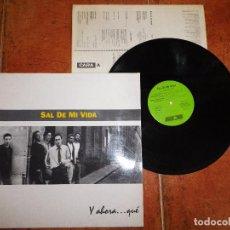 Discos de vinilo: SAL DE MI VIDA Y AHORA QUE LP VINILO AÑO 1993 ENCARTE 10 TEMAS MOVIDA TRASTOS POLANSKI Y EL ARDOR. Lote 102367295