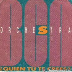 Discos de vinilo: BCN ORCHESTRA - QUIEN TU TE CREES - SINGLE PROMO 1989 . Lote 102392039