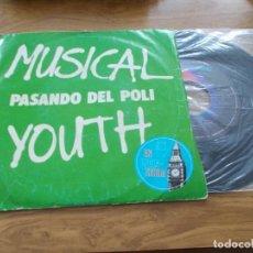 Discos de vinilo: MUSICAL YOUTH. PASANDO DEL POLI. GIVE LOVE A CHANCE.. Lote 102485191