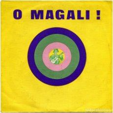 Discos de vinilo: O MAGALI! (PRIMERA RONDA DE CANÇONS) - SG SPAIN 1973 - TIC PRODCUTORA 10.009 ST. Lote 102544287