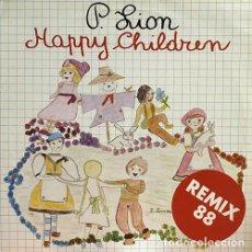 Discos de vinilo: P. LION – HAPPY CHILDREN ('88 REMIX). MAXI EN VINILO.. Lote 102572319
