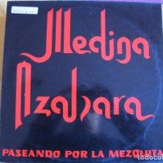 Discos de vinilo: MAXI - MEDINA AZAHARA - PASEANDO POR LA MEZQUITA/OTOÑO/POR UN POCO DE AMOR. Lote 102628387
