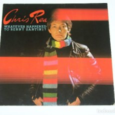 Discos de vinilo: CHRIS REA WHATEVER HAPPENED TO BENNY SANTINI? - WEA GERMANY. Lote 102631031