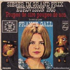 Discos de vinilo: FRANCE GALL - POUPEE DE CIRE - EUROVISION 1965 (MADE IN GERMANY). Lote 102634739