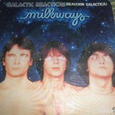 Discos de vinilo: MILKWAYS - GALACTIC REACTION - SINGLE ORIGINAL ESPAÑOL - BARCLAY RECORDS 1978 -. Lote 102693427