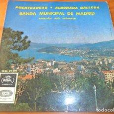 Discos de vinilo: BANDA MUNICIPAL DE MADRID- PUENTEAREAS/ ALBORADA GALLEGA - 1966. Lote 102708823