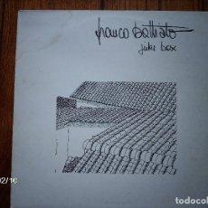 Discos de vinilo: FRANCO BATTIATO - JUKE BOX . Lote 102738779