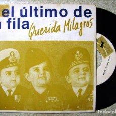 Discos de vinilo: EL ULTIMO DE LA FILA.QUERIDA MILAGROS + 1...PROMO. Lote 102739395