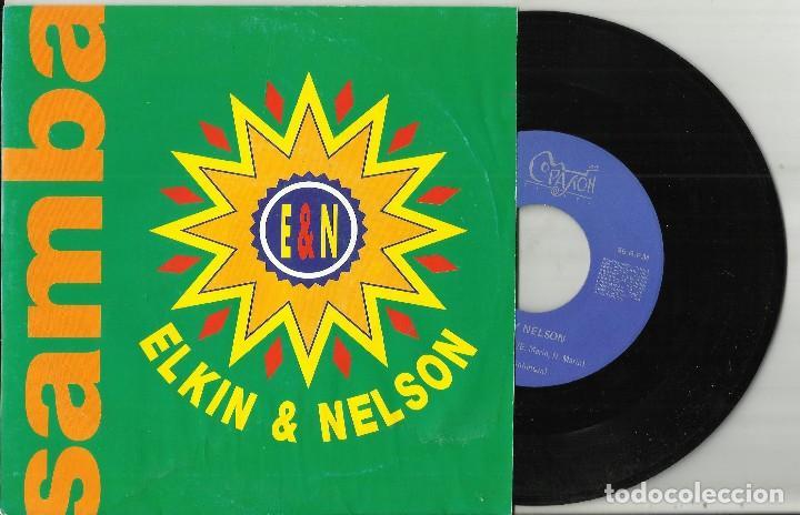 ELKIN & NELSON SINGLE PROMOCIONAL SAMBA,SAMBA - 1991 (Música - Discos - Singles Vinilo - Grupos y Solistas de latinoamérica)