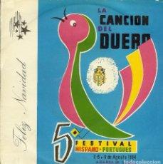 Discos de vinilo: SILVANA VELASCO LA CANCION DEL DUERO 5º FESTIVAL HISPANO-PORTUGUES SINGLE AÑO 1964. Lote 102760383
