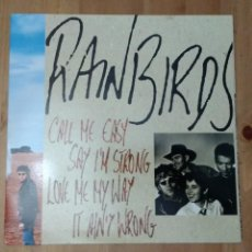 Discos de vinilo: RAINBIRDS -CALL ME EASY SAY I'M STRONG LOVE ME MY WAY IT AIN'T WRONG-. Lote 102787206