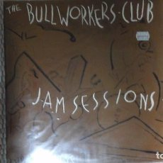 Discos de vinilo: THE BULLWORKERS-CLUB JAM SESSIONS. Lote 102806631