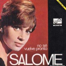 Discos de vinilo: SALOMÉ, SG, NO SE + VUELVE PRONTO, AÑO 1966. Lote 102809283