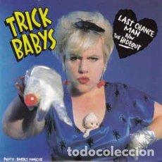 Discos de vinilo: TRICK BABYS – LAST CHANCE MAN B/W THE HIDEOUT . Lote 102812583