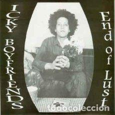 Discos de vinilo: ICKY BOYFRIENDS – END OF LUST . Lote 102812871