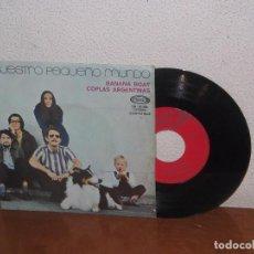 Discos de vinilo: NUESTRO PEQUEÑO MUNDO 7´´ MEGA RARE VINTAGE SPAIN 1970. Lote 102813455