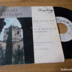 Discos de vinilo: ALBERT KETELBEY. EN UN MERCADO PERSA. EN EL JARDIN DE UN MONASTERIO.. Lote 102820003