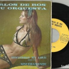 Discos de vinilo: CARLOS DE ROS Y SU ORQUESTA SINGLE YESTERDAY MY LOVE / SINCERAMENTE ESPAÑA 1974. Lote 102840427
