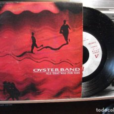 Discos de vinilo: OYSTER BAND - ALL THAT WAY FOR THIS (SINGLE PROMO ESPAÑOL, DRO 1992). Lote 102842535