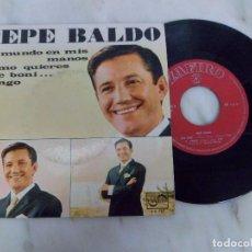 Discos de vinilo: EP. PEPE BALDÓ. EL MUNDO EN MIS MANOS/ COMO QUIERES/ QUE BONI.../TENGO. Lote 102914379