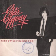 Disques de vinyle: EDDIE MONEY - CREO ESTAR ENAMORADO / SINGLE CBS DE 1982 RF-3309. Lote 102914411