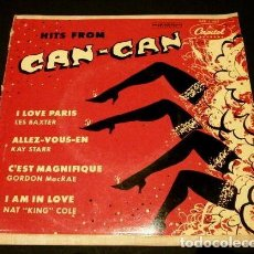 Discos de vinilo: HITS FROM CAN-CAN (EP. AÑOS 50) LES BAXTER, KAY STARR, GORDON MAC RAE, NAT KING COLE - I LOVE PARIS. Lote 102925151