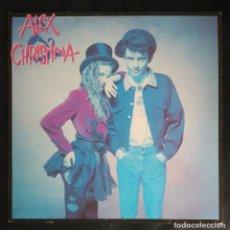 Discos de vinilo: ALEX Y CHRISTINA (ALEX Y CHRISTINA) LP 1988. Lote 102930011