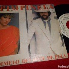 Dischi in vinile: PIMPINELA DIMELO DELANTE DE ELLA/PORQUE NO PUEDO SER FELIZ SINGLE 7'' 1984 PROMO UNA CARA EPIC. Lote 102930103