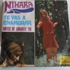 Discos de vinilo: NIHARA - TE VAS A ENAMORAR 1969. Lote 102946623