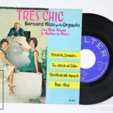 Discos de vinilo: DISCO EP DE VINILO - TRES CHIC / BERNARD HILDA Y SU ORQUESTRA - BELTER - AÑO 1961. Lote 102951843