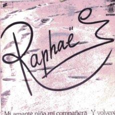 Disques de vinyle: RAPHAEL / MI AMANTE NIÑA, MI COMPAÑERA / Y VOLVERE (SINGLE 1973). Lote 102954935