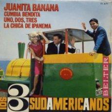 Discos de vinilo: LOS 3 SUDAMERICANOS - JUANITA BANANA. Lote 102950791