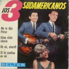Discos de vinilo: LOS 3 SUDAMERICANOS - ME LO DIJO PEREZ. Lote 102950795