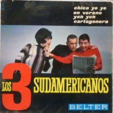 Discos de vinilo: LOS 3 SUDAMERICANOS - CHICA YE YE. Lote 102950874