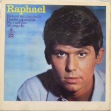 Discos de vinilo: RAPHAEL - ESTUVE ENAMORADO. Lote 102950958