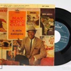 Discos de vinilo: DISCO EP DE VINILO - NAT KING COLE / A MIS AMIGOS - CAPITOL - AÑO 1959. Lote 103025735