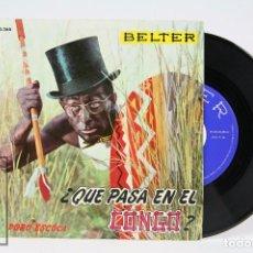 Discos de vinilo: DISCO EP DE VINILO - DODÓ ESCOLÁ ¿ QUE PASA EN EL CONGO ? - BELTER - AÑO 1960. Lote 103026815