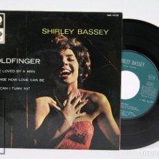 Discos de vinilo: DISCO EP DE VINILO - SHIRLEY BASSEY / GOLDFINGER - LA VOZ DE SU AMO - AÑO 1965. Lote 103030323