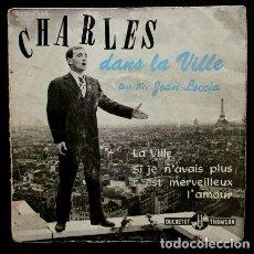 Discos de vinilo: CHARLES AZNAVOUR (EP 1958) (MADE IN FRANCE) CHARLES DANS LA VILLE - (DIFICIL)- LA VILLE -. Lote 103031379