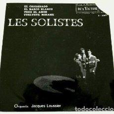 Discos de vinilo: LES SOLISTES (EP RCA 1963) - ORQ. JACQUES LOUSSIER - EL CONDENADO / EL BARCO BLANCO / TODO EL AMOR. Lote 103031883