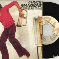 Discos de vinilo: CHUCK MANGIONE SINGLE DA TODO LO QUE TENGAS-GIVE IT ALL YOU GOT.ESPAÑA 1980-RAREZA. Lote 103043911