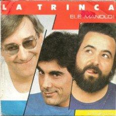 Discos de vinilo: LA TRINCA (SG) 1985 - ELE MANOLO - FANTASMAS (SG DEL DISCO: SINÁNIMUS MOLESTANDI). Lote 103051451