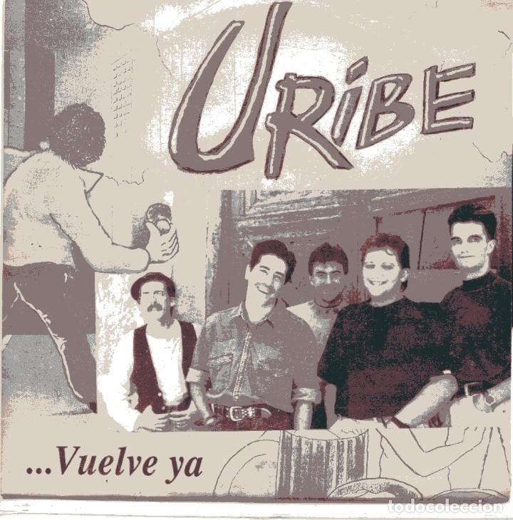 URIBE / VUELVE YA (SINGLE 1993) (Música - Discos - Singles Vinilo - Grupos Españoles de los 90 a la actualidad)