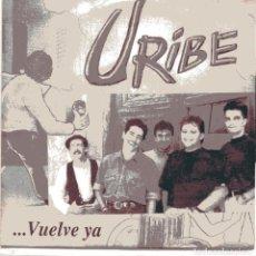 Discos de vinilo: URIBE / VUELVE YA (SINGLE 1993). Lote 103072347