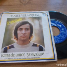 Discos de vinilo: DANIEL VELAZQUEZ, TEMA DE AMOR. YO TE DARÉ. 2º PREMIO FESTIVAL DE BENIDORM.. Lote 103136079