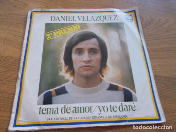 Discos de vinilo: DANIEL VELAZQUEZ, TEMA DE AMOR. YO TE DARÉ. 2º PREMIO FESTIVAL DE BENIDORM. - Foto 2 - 103136079