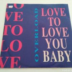 Discos de vinilo: OVERLOAD - LOVE TO LOVE YOU BABY. Lote 103136416