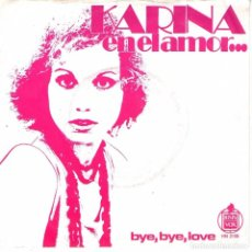 Discos de vinilo: KARINA - SINGLE VINILO 7'' - EN EL AMOR + BYE BYE LOVE - EDITADO EN HOLANDA - HISPAVOX / NEGRAM 1972. Lote 103143447