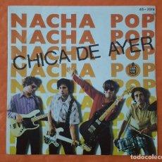 Discos de vinilo: SINGLE - NACHA POP - CHICA DE AYER / NADIE PUEDE PARAR - HISPAVOX 45-2018 - 1980. Lote 103168623