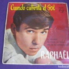 Discos de vinilo: RAPHAEL EP PHILIPS 1963 CUANDO CALIENTA EL SOL/ TU VOLVERAS/ NO TENGO NO TENGO/ QUE NO ME DESPIERTE . Lote 103180867